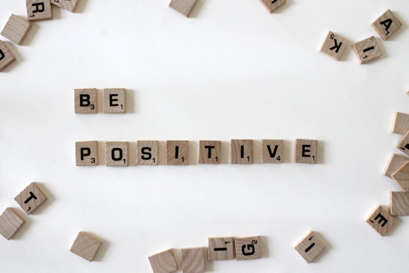 Be poitive